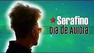 SERAFINO - DÍA DE AURORA