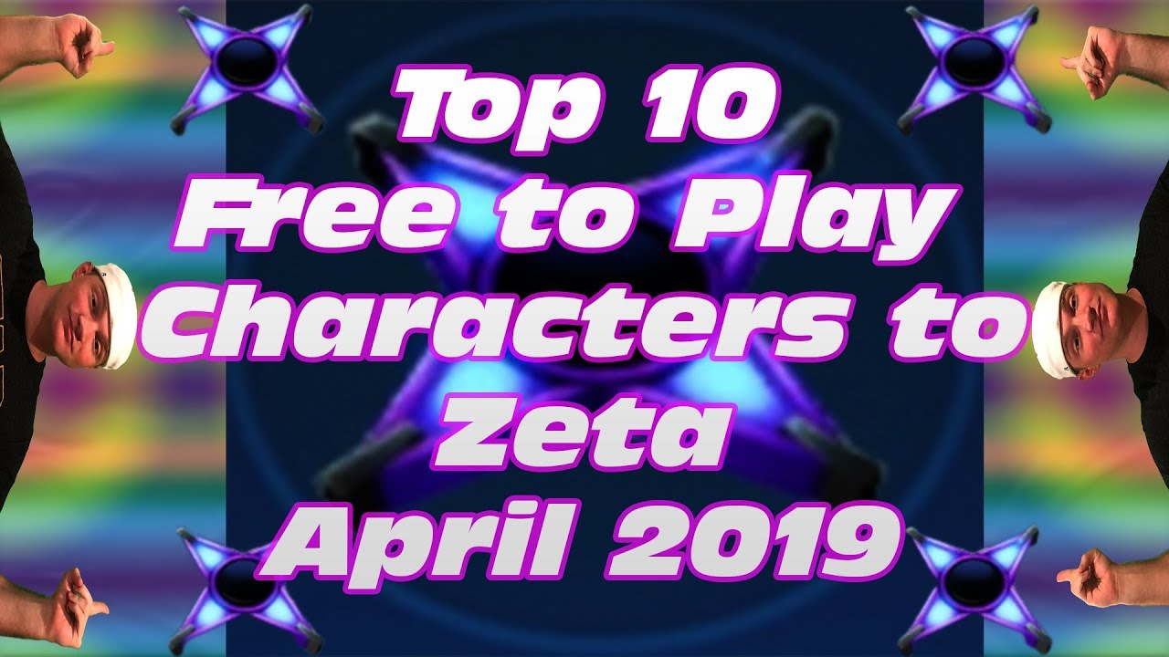 Top 10 Free to Play Characters to Zeta April 2019! Star Wars Galaxy of  Heroes | SWGoH