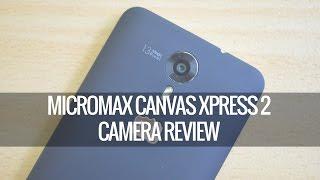 Micromax Canvas Xpress 2 Camera Review