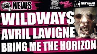 WILDWAYS | BRING ME  THE HORIZON | AVRIL LAVIGNE | JANE AIR | While She Sleeps - NOMERCY RADIO NEWS