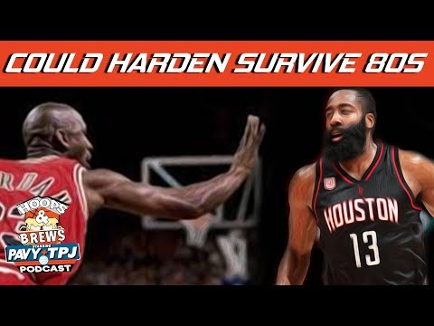 Could Harden Survive in 1980s? | Hoops N Brews