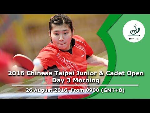 2016 ITTF Chinese Taipei Junior & Cadet Open - Day 3 Morning