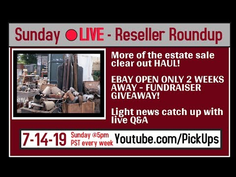 Reseller Roundup 7-14-19 Estate sale HAUL ITEM SHOWCASE EPISODE - EBAY OPEN FUNDRAISER