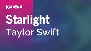 Starlight - Taylor Swift   Karaoke Version   KaraFun