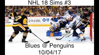 NHL 18 Sims #3 St. Louis Blues @ Pittsburgh Penguins 10/04/17 (Reupload)