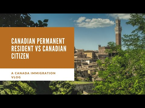 What is Canadian Permanent Residency/Canadian PR vs Canadian Citizen / Africa to Canada