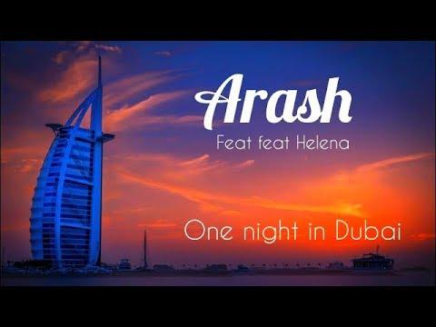 Arash -  One Night In Dubai (feat  Helena)
