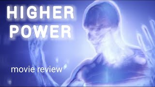 Higher power movie review