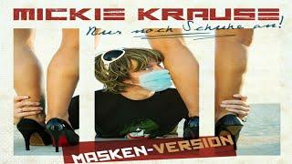 Mickie krause - nur noch schuhe an! (masken-version)