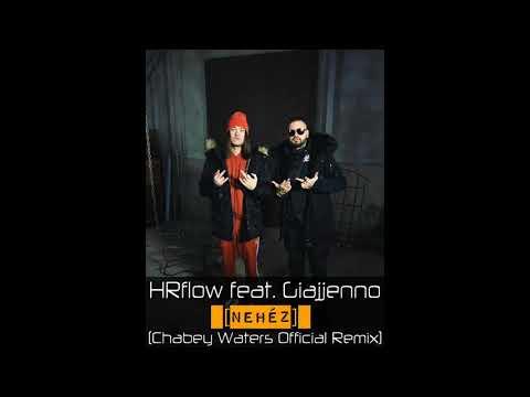 HRflow feat. Giajjenno - NEHÉZ (Chabey Waters Official Remix) letöltés