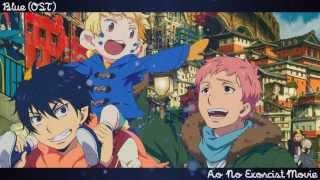 Repeat youtube video Blue (OST) // Ao No Exorcist Movie