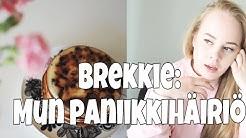 BREKKIE: Mun paniikkihäiriö