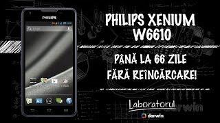 33 philips xenium w6610 review pnă la 66 zile fără rencărcare