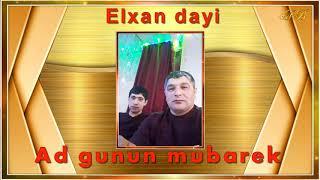 Ad gunun Mubarak  Elxan dayi