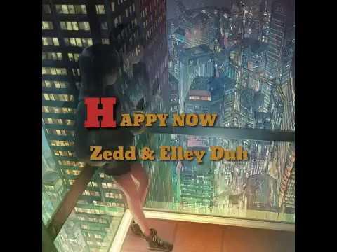 "Status Whatsapp ""Happy Now - Zedd , Elley Duh"""