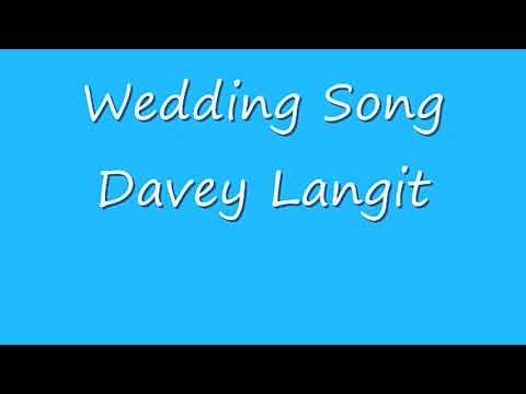 Wedding song by davey langit (instrumental with lyrics)
