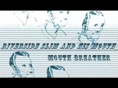 Mouth Breather - Riverside Slim & His Mouth - Yamaha VSS-30 Creation