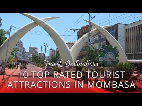 10 TOP RATED - Tourist Attractions in Mombasa, Kenya Africa