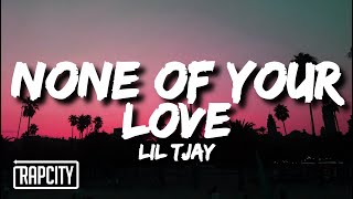 Lil Tjay - None Of Your Love (Lyrics)