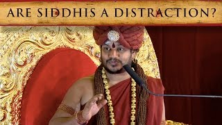 Do Powers (Siddhis) distract you from Enlightenment?