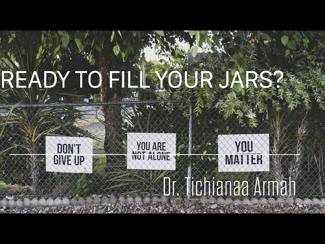 Ready to Fill Your Jars? - Dr. Tichianaa Armah