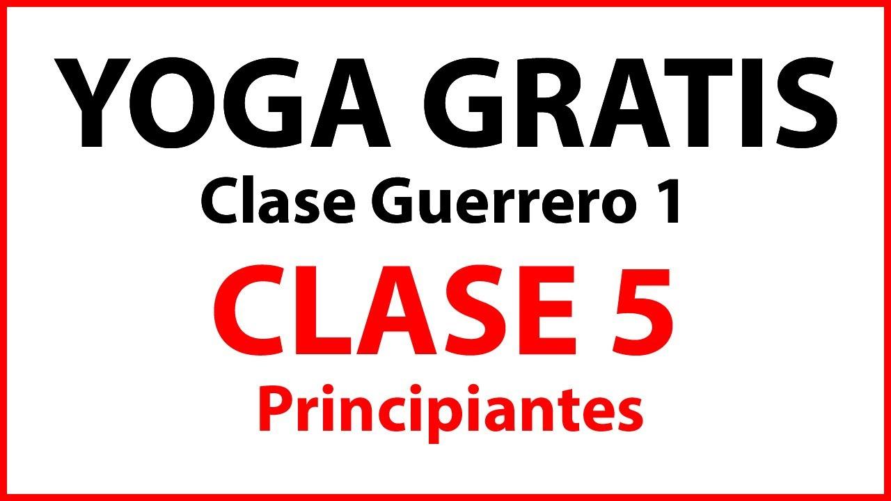Clases De Yoga Gratis Para Principiantes Online Clase 5 Clase Guerrero 1 Youtube