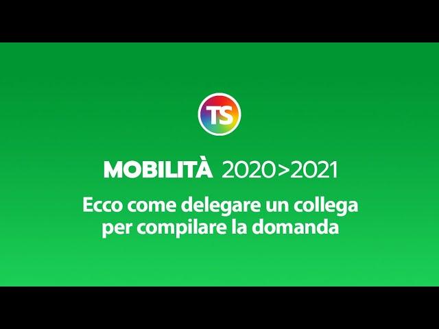 Mobilità 2020/2021, ecco come delegare un collega per compilare la domanda