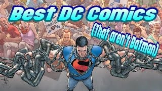 The Best DC Comics Out There (That Aren