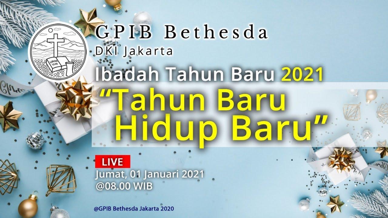 Ibadah Tahun Baru 2021 - GPIB Bethesda (01 Januari 2021)