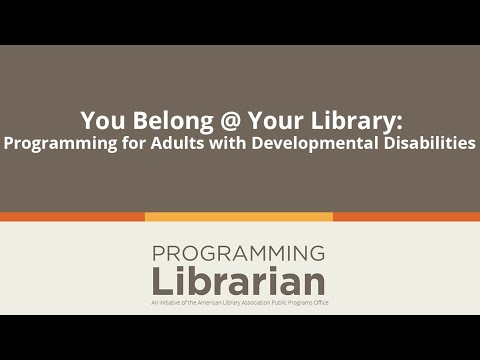 You Belong @ Your Library: Programming for Adults with Developmental Disabilities