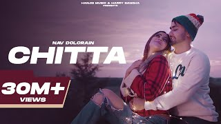 CHITTA (Official Video)  Nav Dolorain | Shehnaaz Gill | New Punjabi Sad Songs | Latest Punjabi Songs