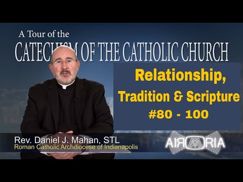 Tour of the Catechism #4 - Relationship, Tradition & Scripture