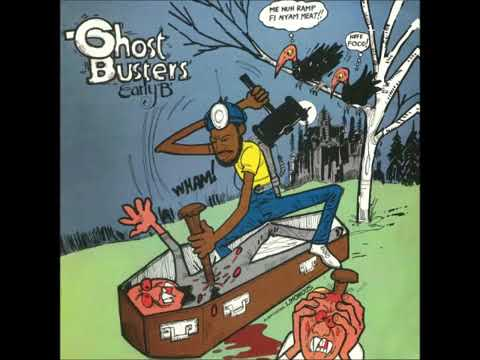 EARLY B - GHOST BUSTERS [FULL ALBUM]