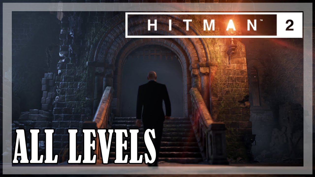 Hitman 2 All Missions Full Game Silent Assassin Youtube