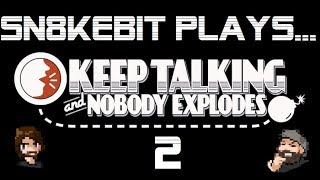 Sn8keBit Plays... Keep Talking and Nobody Explodes #2