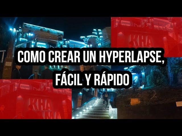 Como crear un hyperlapse, fácil y rápido