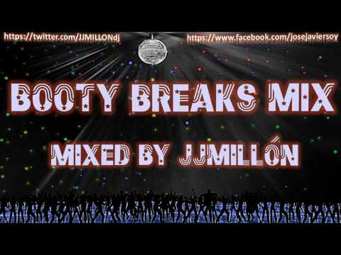 BEST BOOTY BREAKS MIX 2015