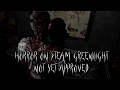 8 Horror Games Not Yet approved on Steam Greenlight - Show them some love and Vote
