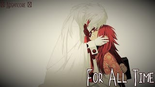 ☆Nightcore -- For All Time || Deeper Version [ Lyrics ]