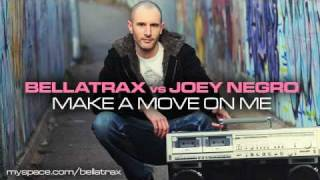 Bellatrax vs Joey Negro - Make A Move On Me