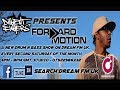 Radio diligent fingers presents forward motion dream fm uk march2019 mp3