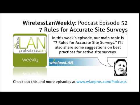 7 Rules for Accurate Site Surveys | WLPC Wireless LAN Weekly EP 52