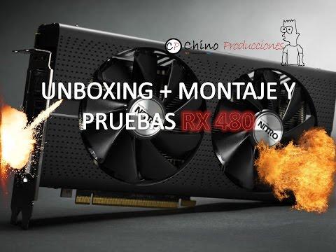 UNBOXING + MONTAJE Y PRUEBAS DE RX480 SAPPHIRE ESPAÑOL