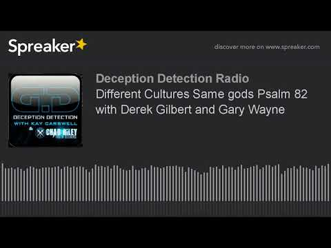 Different Cultures Same gods Psalm 82 with Derek Gilbert and Gary Wayne