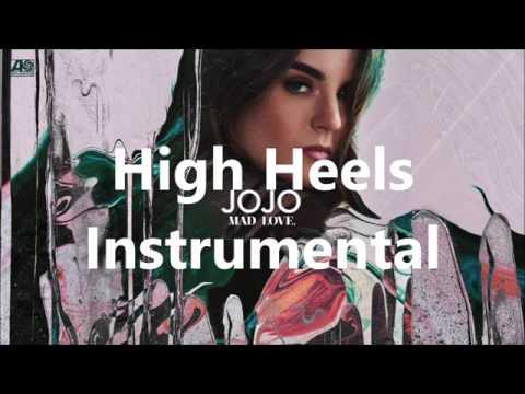 JoJo - High Heels [Unofficial Audio] INSTRUMENTAL Karaoke