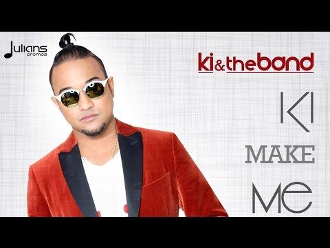 KI & The Band - Make Me Do It