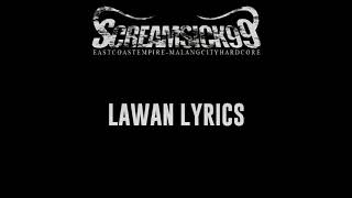 Screamsick99 - Lawan Lyrics