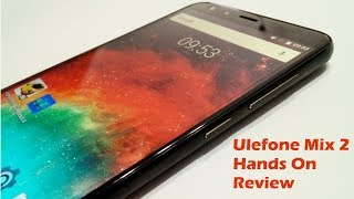 Ulefone Mix 2 Hands On Review