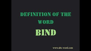 """Definition of the word """"Bind"""""""