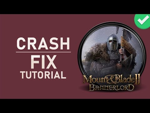 Mount & Blade 2 Bannerlord - How To Fix Crashing - Windows 10 Crash Issue